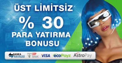 Üst Limitsiz %30 Para Yatırma Bonusu