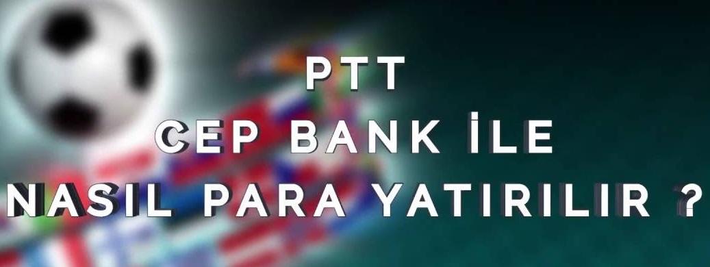 PTT Cepbank Para Yatırma