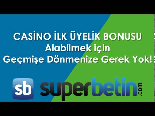 Süperbetin Casino İlk Üyelik Bonusu
