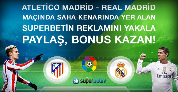 Superbetin Atletico Madrid - Real Madrid Paylaş Bonus Kazan