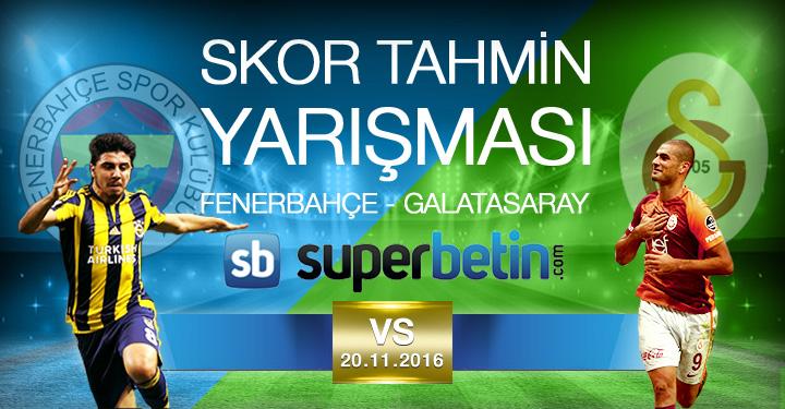 Süperbetin Fenerbahce - Galatasaray Skor Tahmin Yarışması