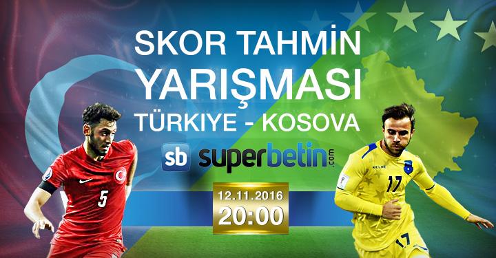 Süperbetin Turkiye - Kosovo Skor Tahmin Yarışması