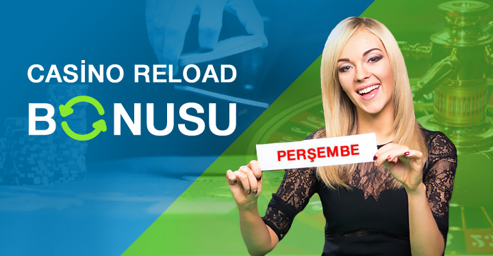 4 Mayıs Perşembe Casino Reload Başlıyor