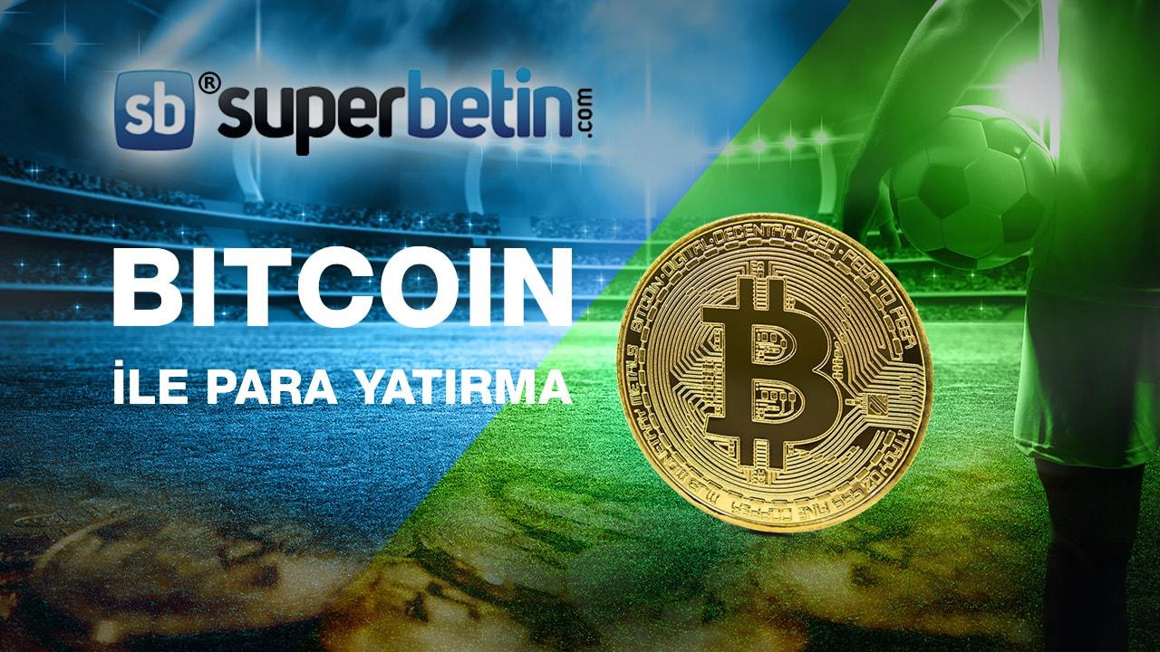 Superbetin Bitcoin ile Para Yatırma