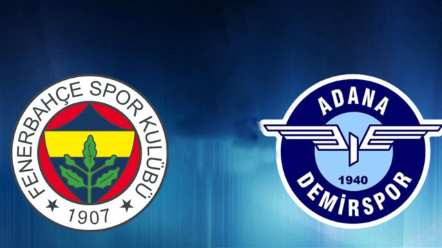 Fenerbahçe Adana Demirspor Maçı