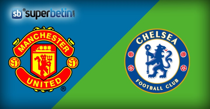 Manchester United Chelsea Maçı