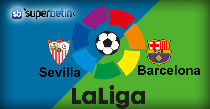 Sevilla Barcelona Maçı Canlı İzle