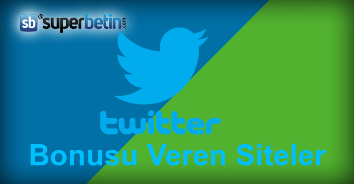 Twitter Bonusu Veren Siteler