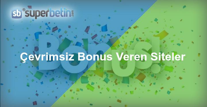 Çevrimsiz Bonus Veren Siteler
