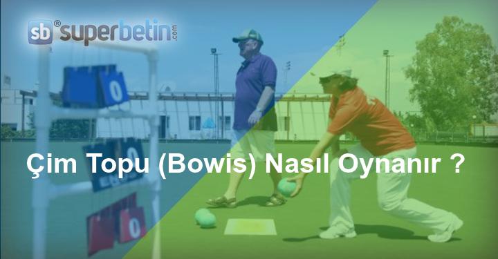 Çim Topu (Bowis) Nasıl Oynanır