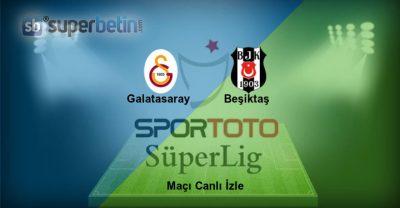Galatasaray Beşiktaş Maçı Canlı İzle
