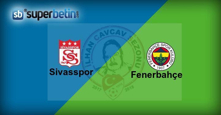 Sivasspor Fenerbahçe Maçı Canlı İzle