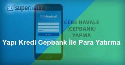 Yapı Kredi Cepbank İle Para Yatırma