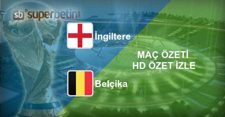 İngiltere Belçika Maç Özeti