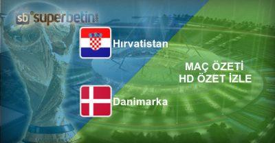 Hırvatistan Danimarka Maç Özeti