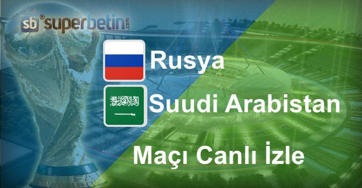 Rusya Suudi Arabistan Maçı Canlı İzle