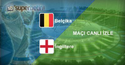 Belçika İngiltere Maçı Canlı İzle