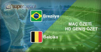 Brezilya Belçika Maç Özeti