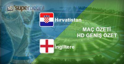 Hırvatistan İngiltere Maç Özeti