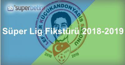 Süper Lig Fikstürü 2018-2019