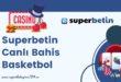 Superbetin Canlı Bahis Basketbol