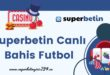 Superbetin Canlı Bahis Futbol