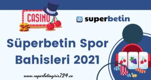 Süperbetin Spor Bahisleri 2021