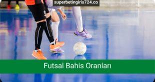 Futsal Bahis Oranları