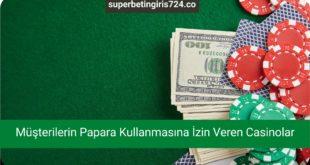 Müşterilerin Papara Kullanmasına İzin Veren Casinolar