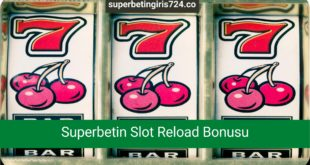 Superbetin Slot Reload Bonusu